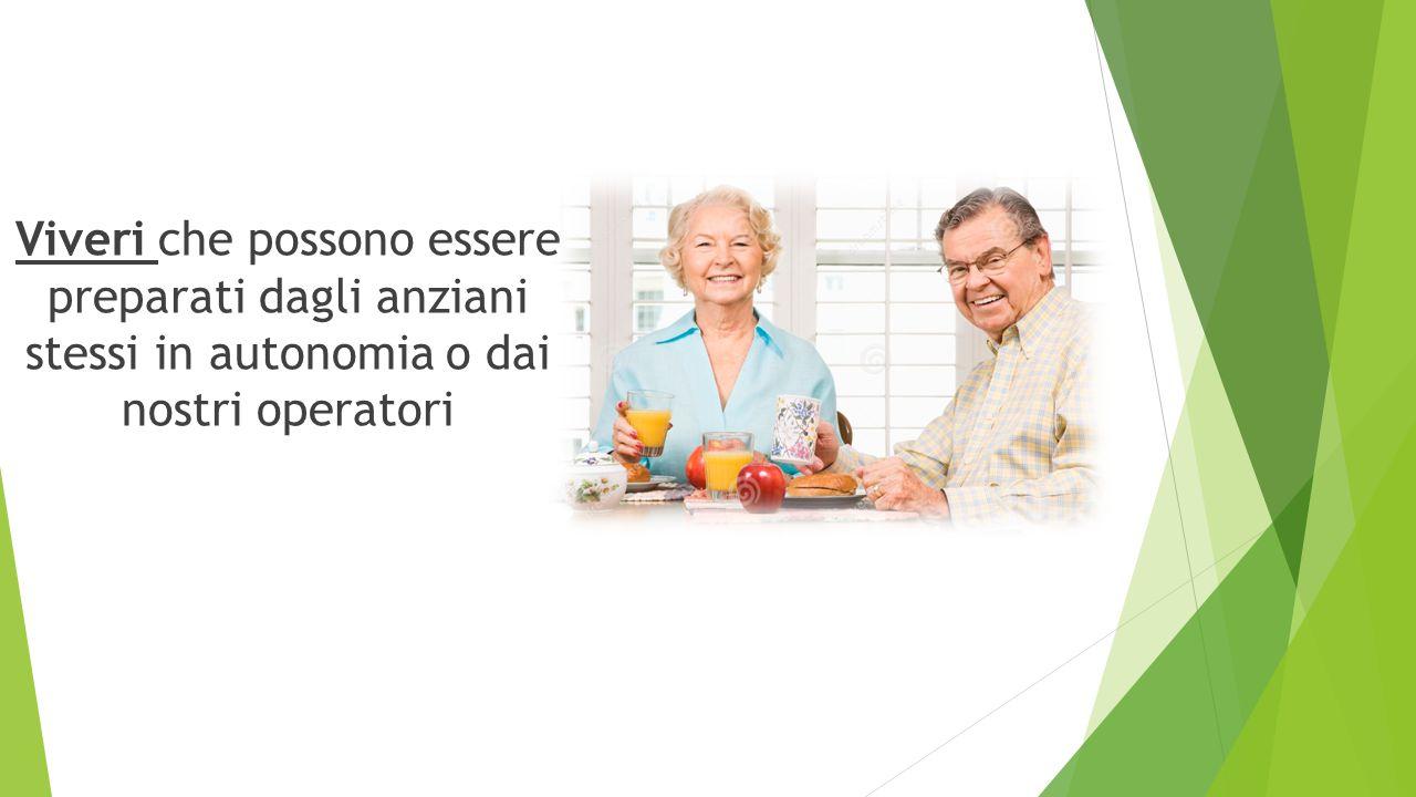 Viveri che possono essere preparati dagli anziani stessi in autonomia o dai nostri operatori