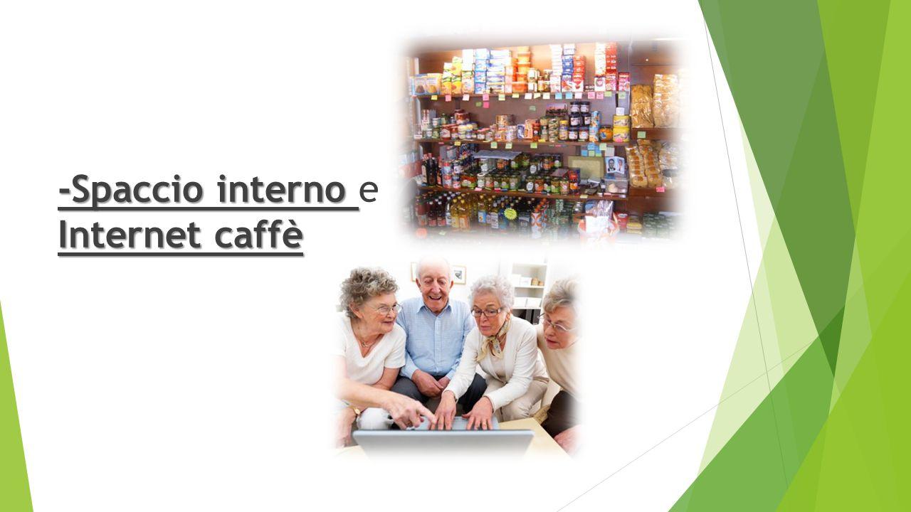 -Spaccio interno Internet caffè -Spaccio interno e Internet caffè