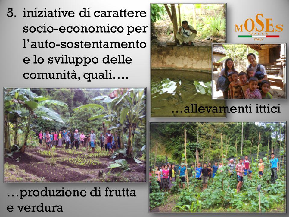 5.iniziative di carattere socio-economico per l'auto-sostentamento e lo sviluppo delle comunità, quali….