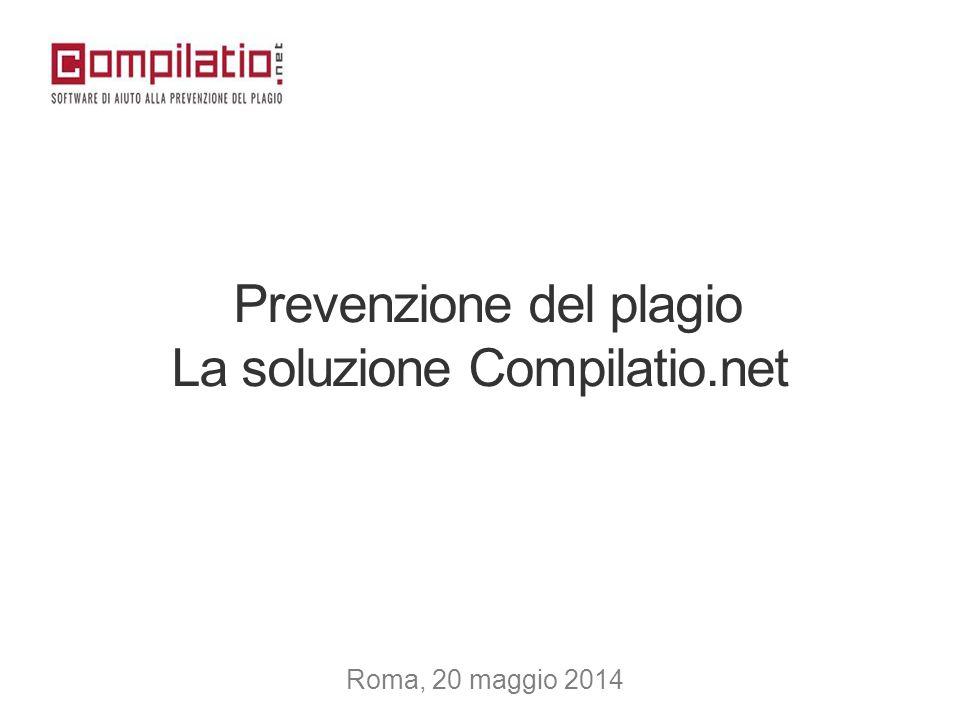 Prevenzione del plagio La soluzione Compilatio.net Roma, 20 maggio 2014