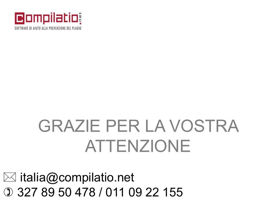  italia@compilatio.net  327 89 50 478 / 011 09 22 155 GRAZIE PER LA VOSTRA ATTENZIONE