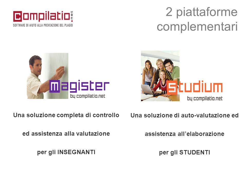 Una soluzione completa di controllo ed assistenza alla valutazione per gli INSEGNANTI Una soluzione di auto-valutazione ed assistenza all'elaborazione per gli STUDENTI 2 piattaforme complementari
