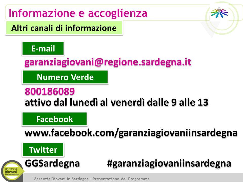 garanziagiovani@regione.sardegna.it E-mail www.facebook.com/garanziagiovaniinsardegna Facebook GGSardegna #garanziagiovaniinsardegna Twitter Informazi