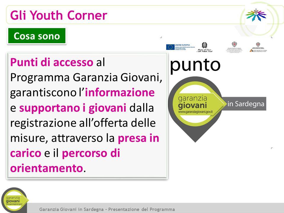 Gli Youth Corner Punti di accesso al Programma Garanzia Giovani, garantiscono l'informazione e supportano i giovani dalla registrazione all'offerta de