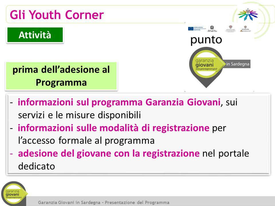 Gli Youth Corner - informazioni sul programma Garanzia Giovani, sui servizi e le misure disponibili - informazioni sulle modalità di registrazione per