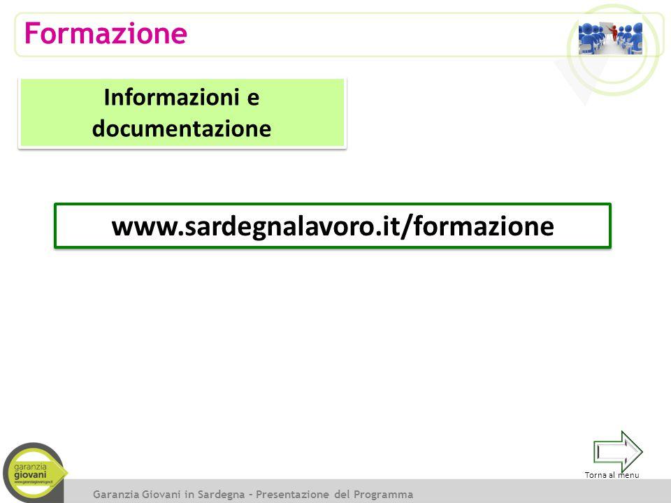 Garanzia Giovani in Sardegna – Presentazione del Programma Formazione www.sardegnalavoro.it/formazione Informazioni e documentazione Torna al menu