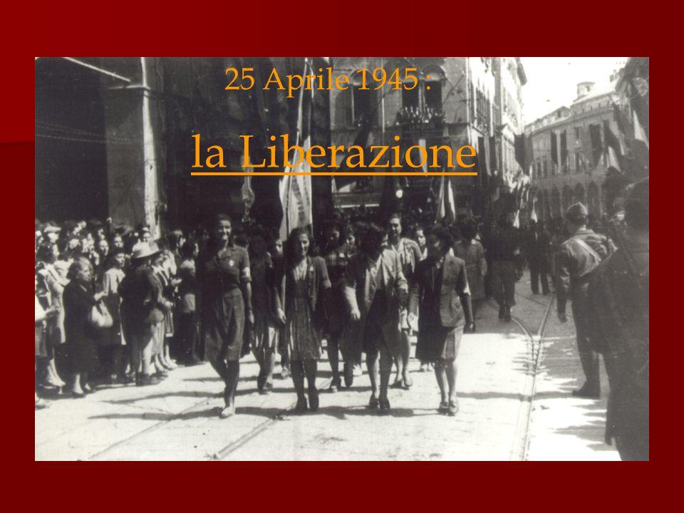 25 Aprile 1945 : la Liberazione