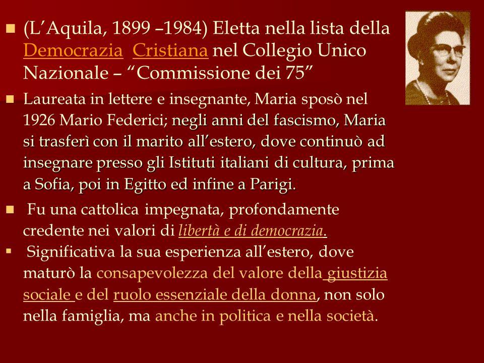 """(L'Aquila, 1899 –1984) Eletta nella lista della Democrazia Cristiana nel Collegio Unico Nazionale – """"Commissione dei 75"""" negli anni del fascismo, Mari"""