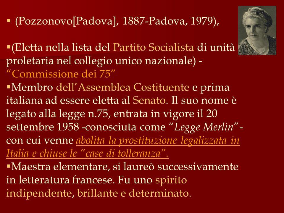 """ (Pozzonovo[Padova], 1887-Padova, 1979),  (Eletta nella lista del Partito Socialista di unità proletaria nel collegio unico nazionale) - """"Commission"""
