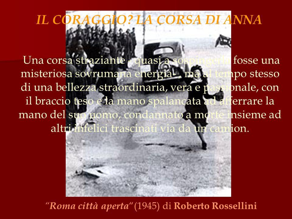 """"""" Roma città aperta """"(1945) di Roberto Rossellini Una corsa straziante - quasi a sospingerla fosse una misteriosa sovrumana energia-, ma al tempo stes"""