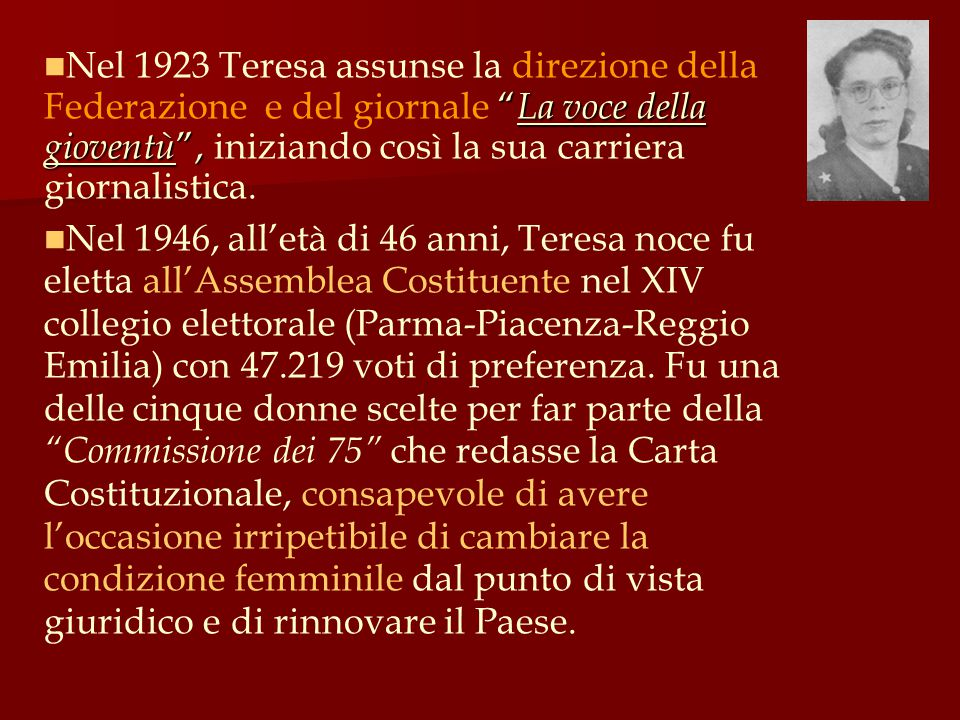 """"""" La voce della gioventù """", Nel 1923 Teresa assunse la direzione della Federazione e del giornale """" La voce della gioventù """", iniziando così la sua ca"""
