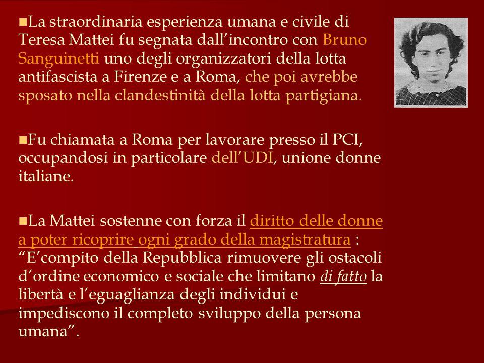 La straordinaria esperienza umana e civile di Teresa Mattei fu segnata dall'incontro con Bruno Sanguinetti uno degli organizzatori della lotta antifas