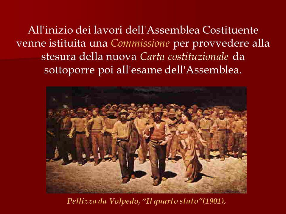 All'inizio dei lavori dell'Assemblea Costituente venne istituita una Commissione per provvedere alla stesura della nuova Carta costituzionale da sotto