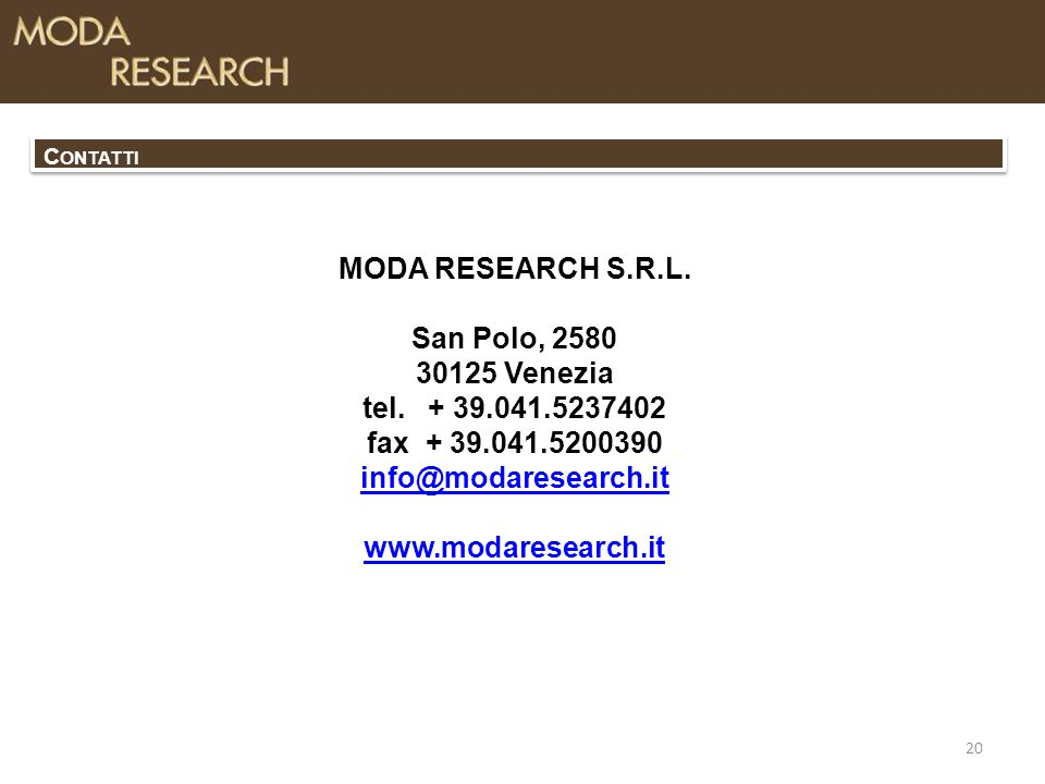 MODA RESEARCH S.R.L. San Polo, 2580 30125 Venezia tel.