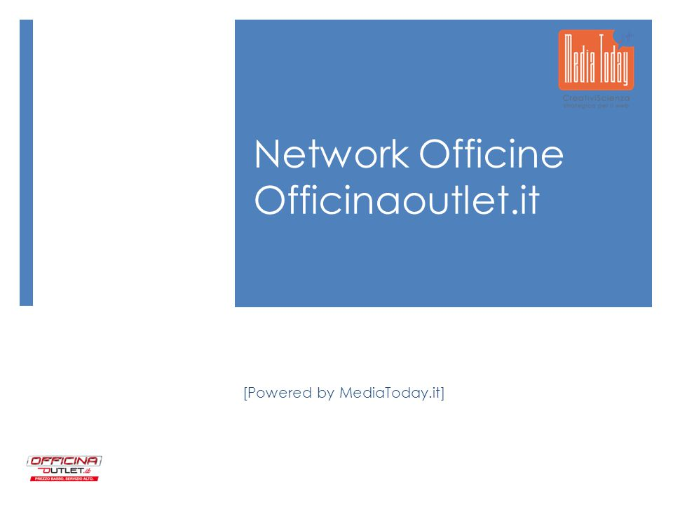 Network Officine Officinaoutlet.it [Powered by MediaToday.it]