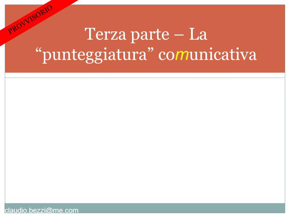 claudio.bezzi@me.com Terza parte – La punteggiatura co m unicativa PROVVISORIO