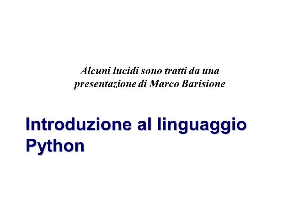 Marco Barisione Introduzione al linguaggio Python Alcuni lucidi sono tratti da una presentazione di Marco Barisione