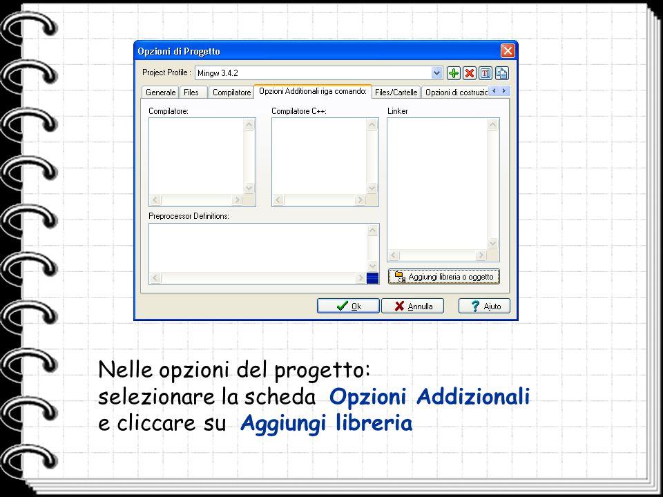 Nelle opzioni del progetto: selezionare la scheda Opzioni Addizionali e cliccare su Aggiungi libreria