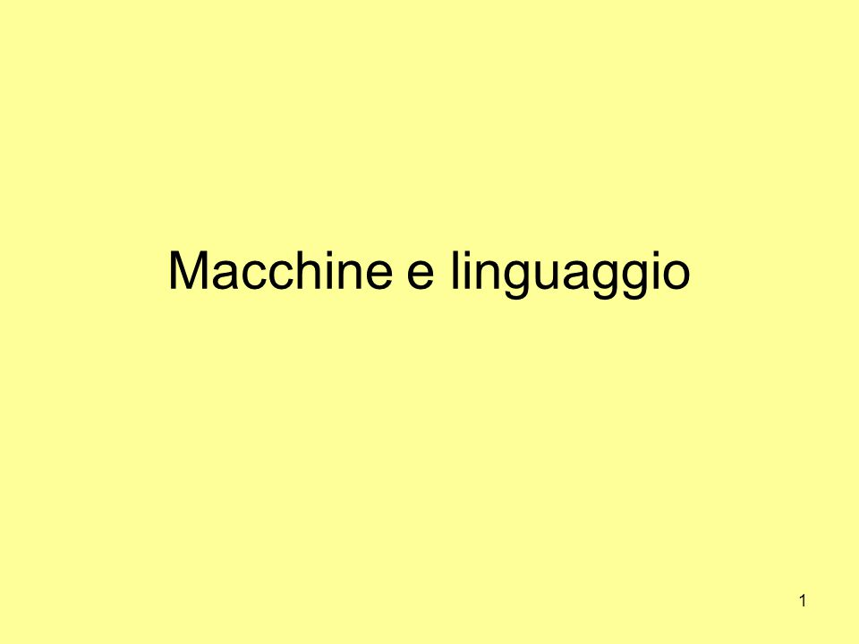 1 Macchine e linguaggio