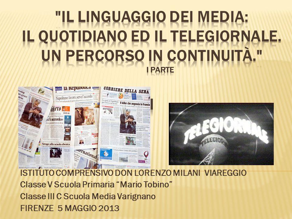 """ISTITUTO COMPRENSIVO DON LORENZO MILANI VIAREGGIO Classe V Scuola Primaria """"Mario Tobino"""" Classe III C Scuola Media Varignano FIRENZE 5 MAGGIO 2013"""