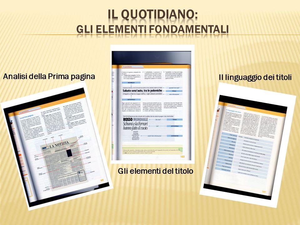 Analisi della Prima pagina Gli elementi del titolo Il linguaggio dei titoli