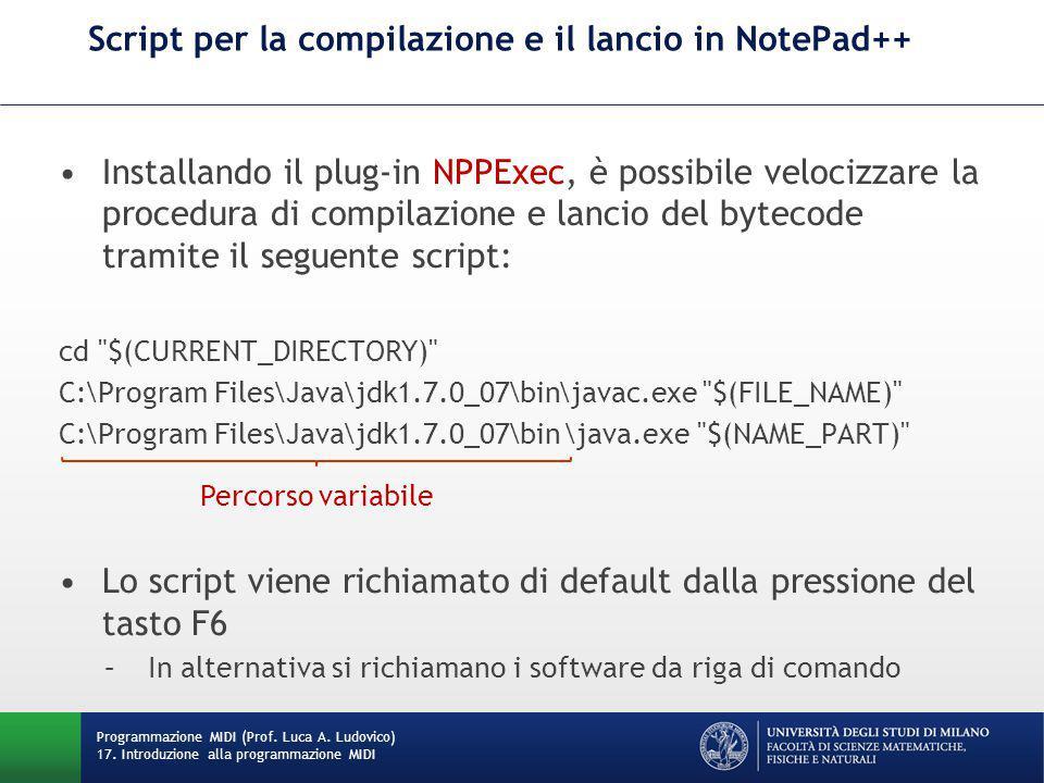 Installando il plug-in NPPExec, è possibile velocizzare la procedura di compilazione e lancio del bytecode tramite il seguente script: cd