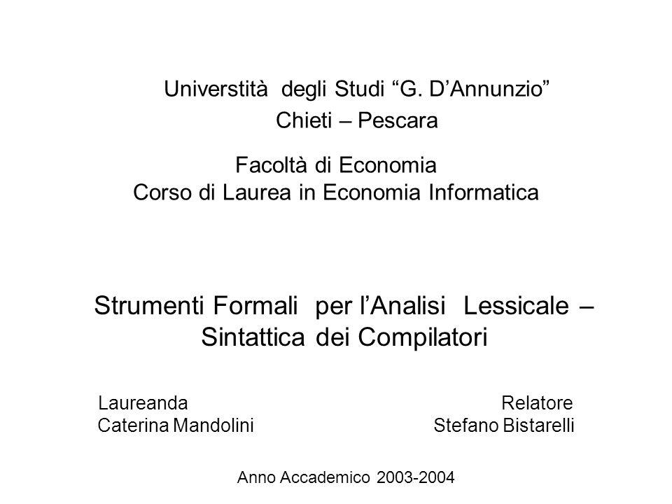 Facoltà di Economia Corso di Laurea in Economia Informatica Strumenti Formali per l'Analisi Lessicale – Sintattica dei Compilatori Universtità degli S