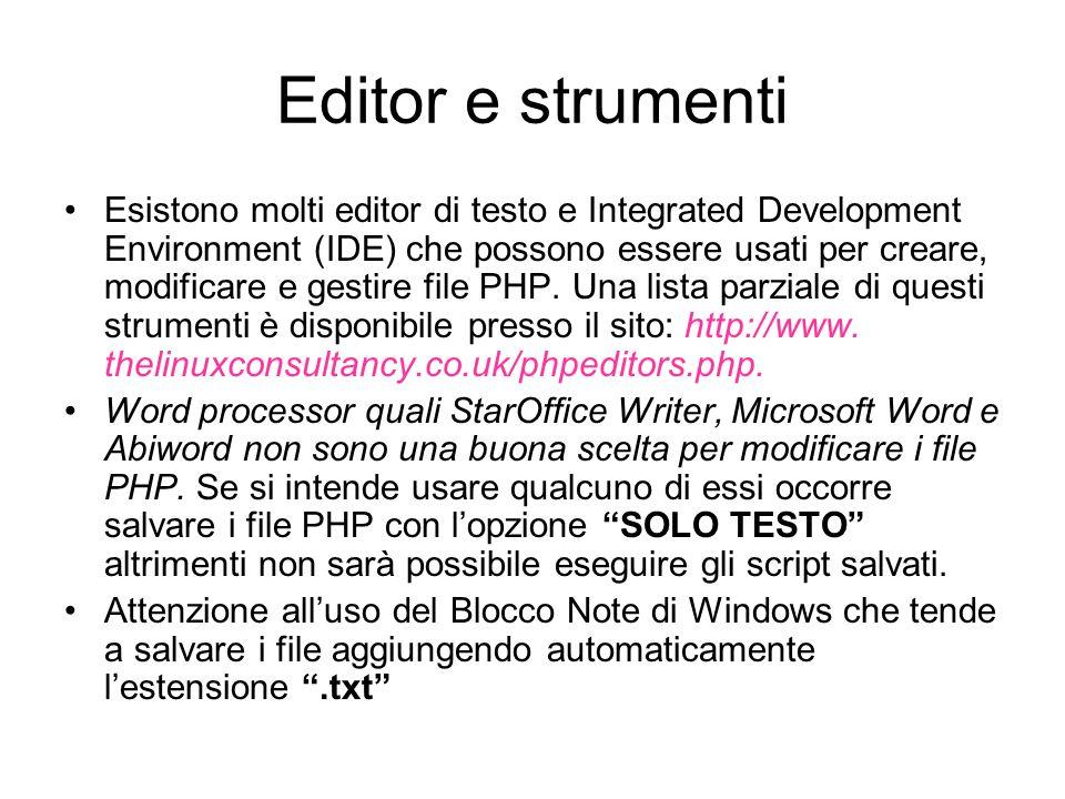 Editor e strumenti Esistono molti editor di testo e Integrated Development Environment (IDE) che possono essere usati per creare, modificare e gestire