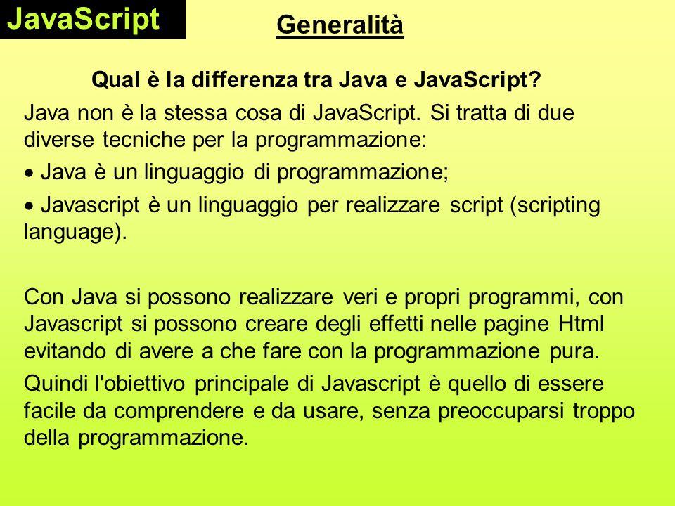Generalità Il primo browser a supportare Javascript è stato Netscape Navigator 2.0.