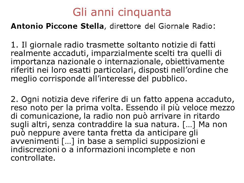 Gli anni cinquanta Antonio Piccone Stella, direttore del Giornale Radio : 1.
