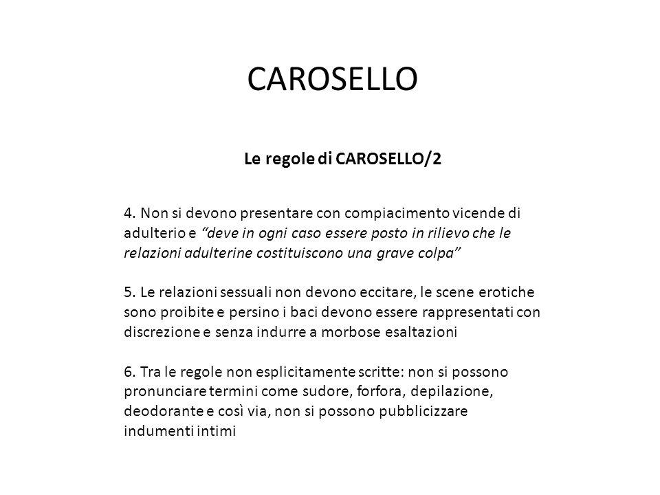 """CAROSELLO Le regole di CAROSELLO/2 4. Non si devono presentare con compiacimento vicende di adulterio e """"deve in ogni caso essere posto in rilievo che"""