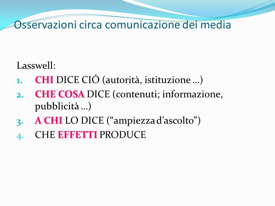 Osservazioni circa comunicazione dei media Lasswell: 1.