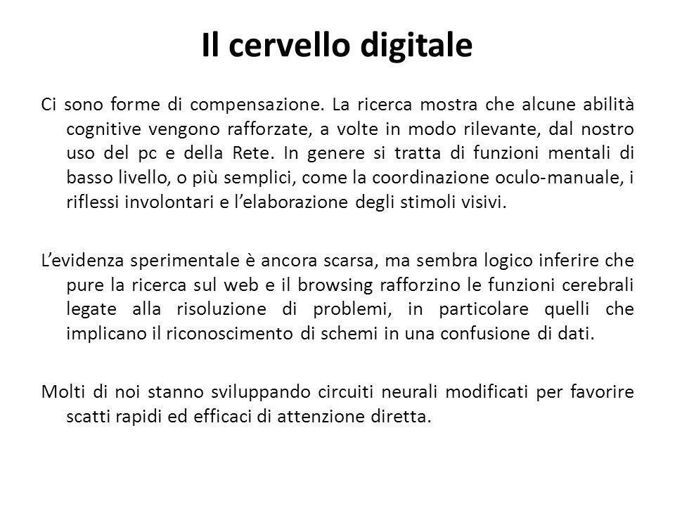 Il cervello digitale Ci sono forme di compensazione.
