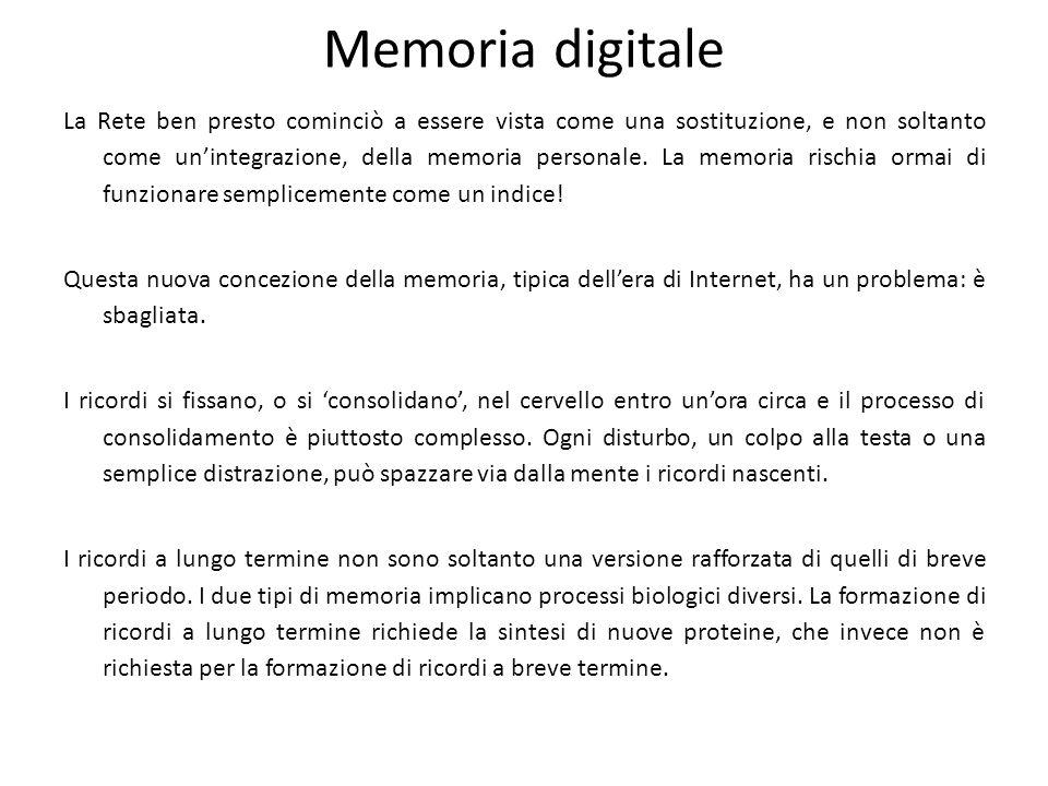 Memoria digitale La Rete ben presto cominciò a essere vista come una sostituzione, e non soltanto come un'integrazione, della memoria personale. La me