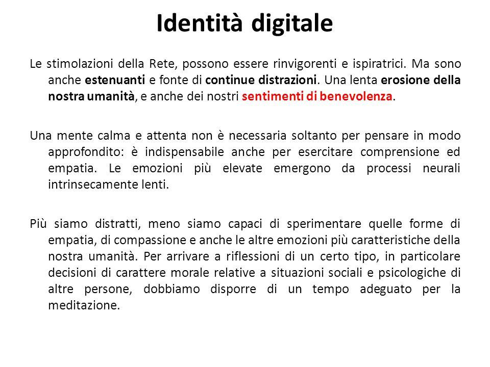 Identità digitale Le stimolazioni della Rete, possono essere rinvigorenti e ispiratrici. Ma sono anche estenuanti e fonte di continue distrazioni. Una