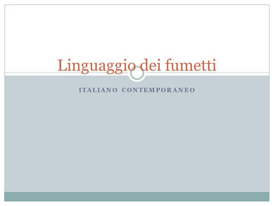 ITALIANO CONTEMPORANEO Linguaggio dei fumetti