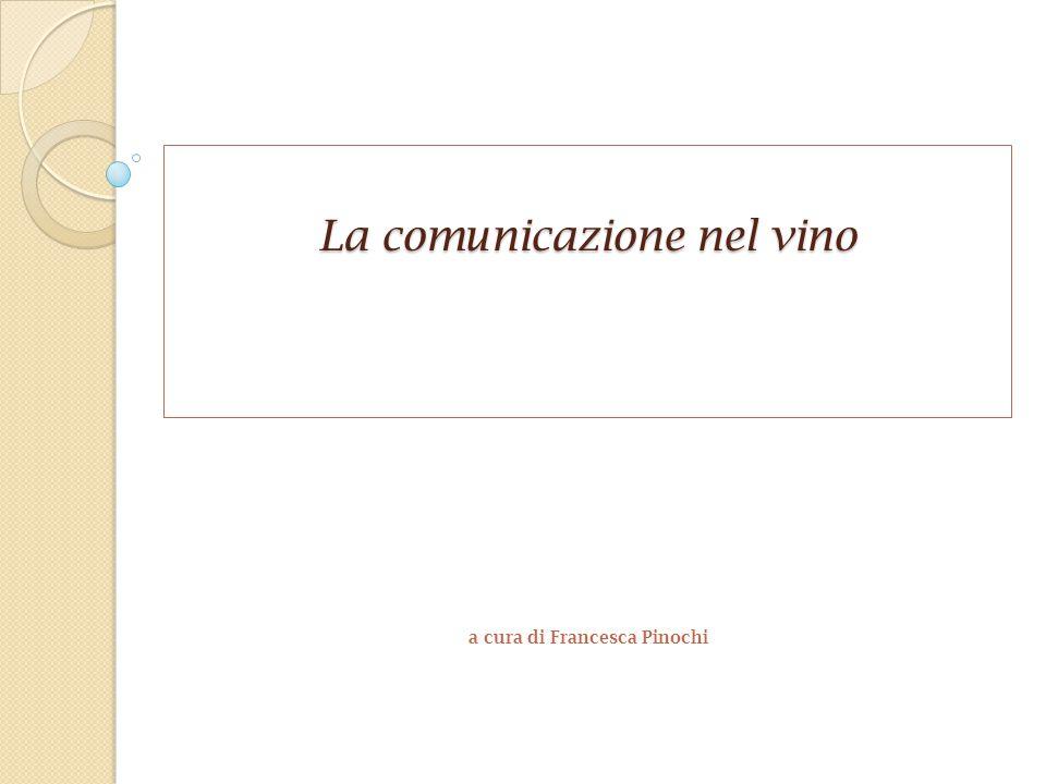 La comunicazione nel vino a cura di Francesca Pinochi
