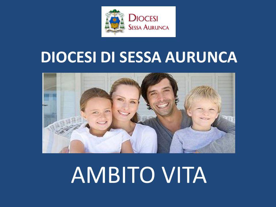 DIOCESI DI SESSA AURUNCA AMBITO VITA