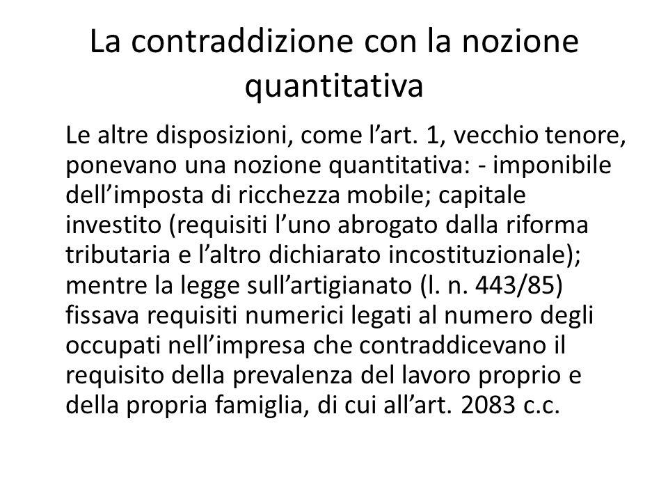 La contraddizione con la nozione quantitativa Le altre disposizioni, come l'art.