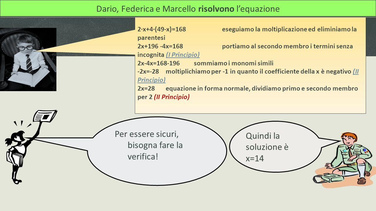 2·x+4·(49-x)=168eseguiamo la moltiplicazione ed eliminiamo la parentesi 2x+196 -4x=168portiamo al secondo membro i termini senza incognita (I Principi