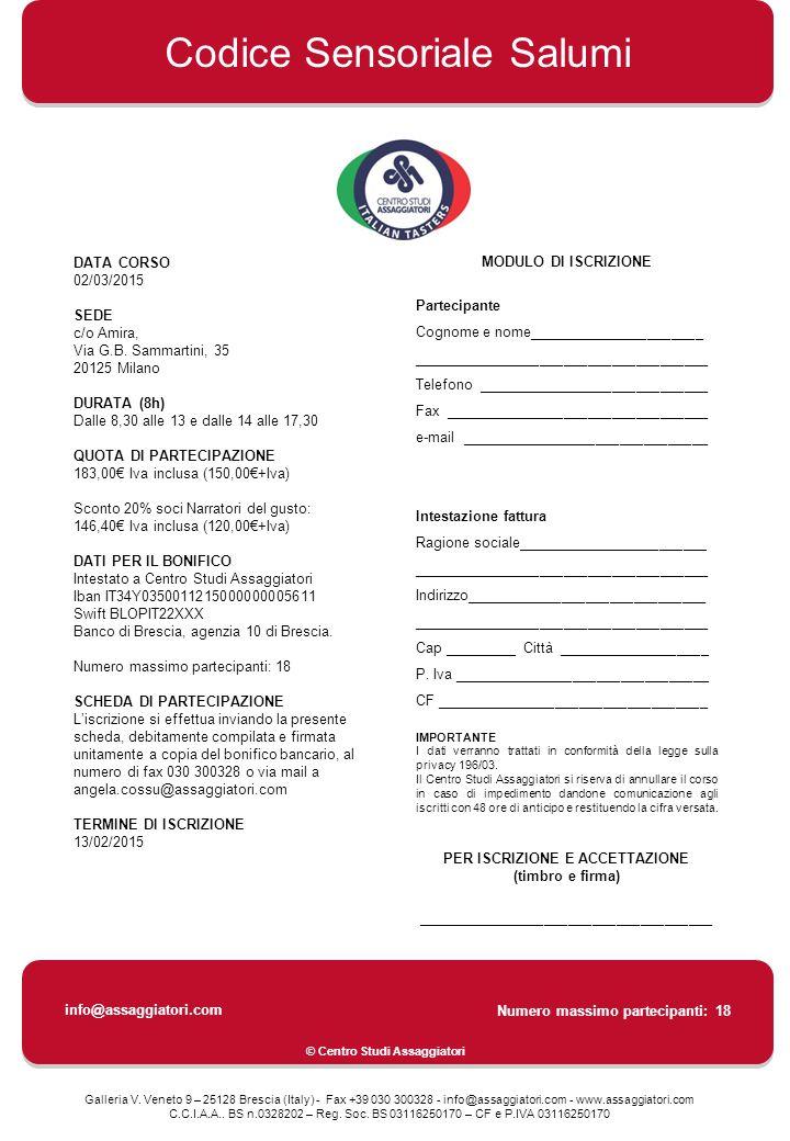 Galleria V. Veneto 9 – 25128 Brescia (Italy) - Fax +39 030 300328 - info@assaggiatori.com - www.assaggiatori.com C.C.I.A.A.. BS n.0328202 – Reg. Soc.