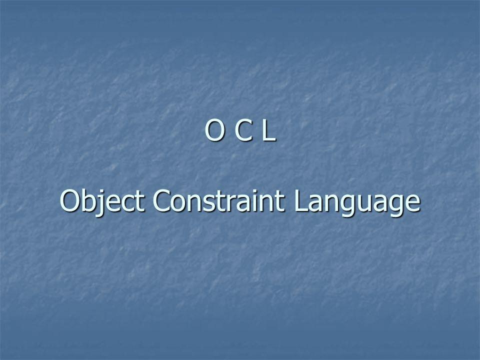 LINGUAGGIO DI SPECIFICAZIONE DI OGGETTI OCL si può utilizzare in qualche contesto dove si usa il diagrama di classe che sta associato (per essempio, nel modello concettuale o disegno).