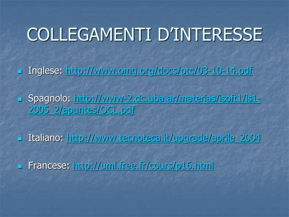 COLLEGAMENTI D'INTERESSE Inglese: http://www.omg.org/docs/ptc/03-10-14.pdf Inglese: http://www.omg.org/docs/ptc/03-10-14.pdfhttp://www.omg.org/docs/pt
