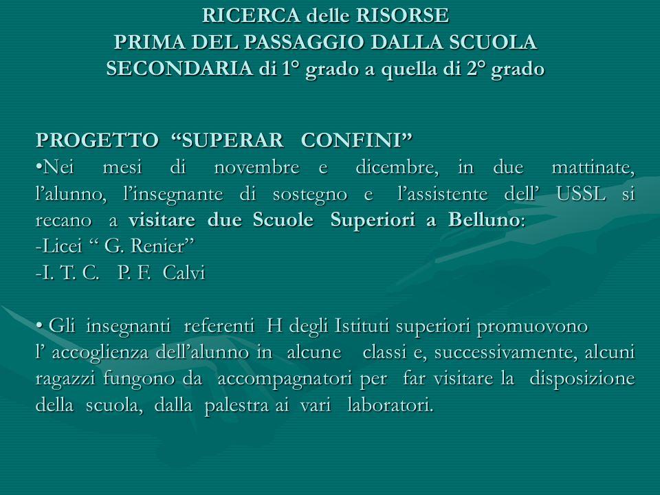 """PROGETTO """"SUPERAR CONFINI"""" Nei mesi di novembre e dicembre, in due mattinate, l'alunno, l'insegnante di sostegno e l'assistente dell' USSL si recano a"""