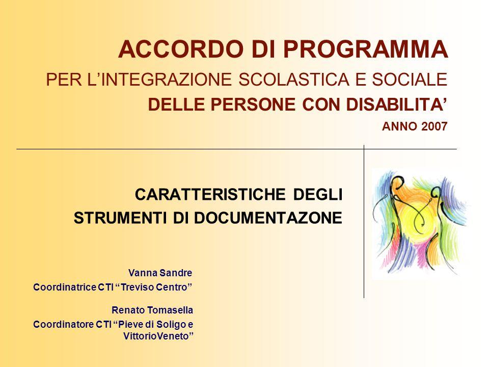 CARATTERISTICHE DEGLI STRUMENTI DI DOCUMENTAZONE ACCORDO DI PROGRAMMA PER L'INTEGRAZIONE SCOLASTICA E SOCIALE DELLE PERSONE CON DISABILITA' ANNO 2007