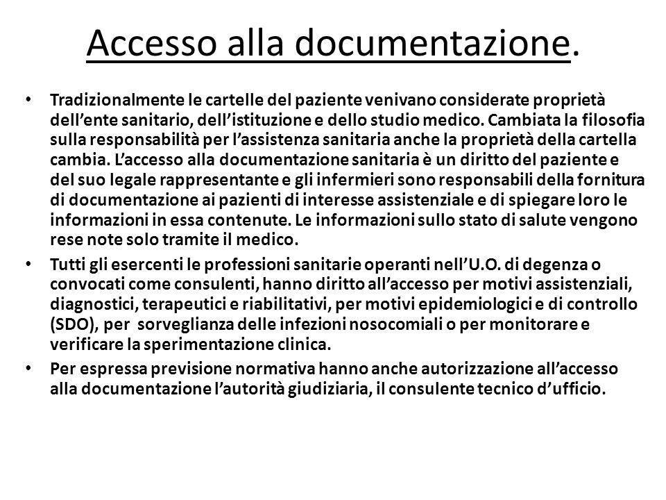 Accesso alla documentazione. Tradizionalmente le cartelle del paziente venivano considerate proprietà dell'ente sanitario, dell'istituzione e dello st