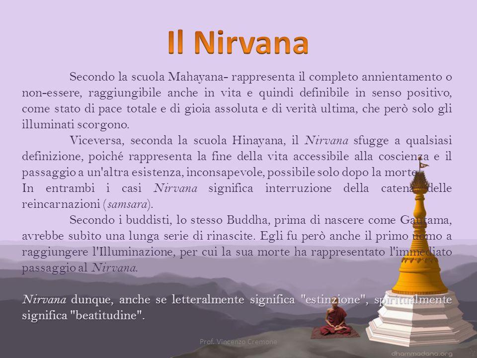 Secondo la scuola Mahayana- rappresenta il completo annientamento o non-essere, raggiungibile anche in vita e quindi definibile in senso positivo, com