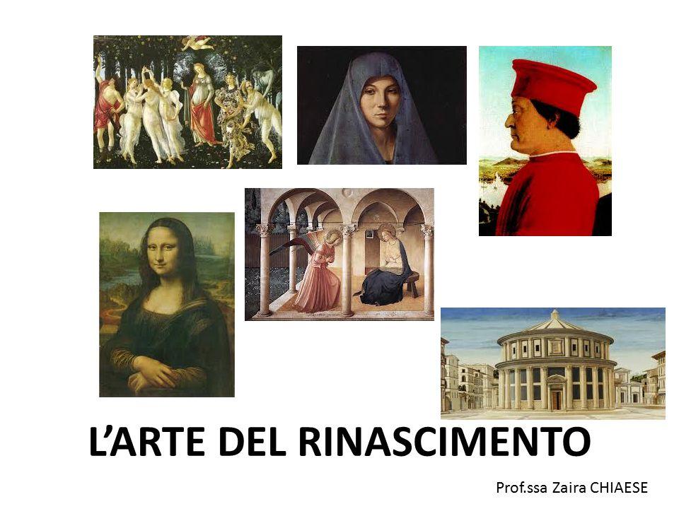 Prof.ssa Zaira CHIAESE L'ARTE DEL RINASCIMENTO