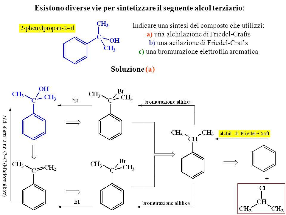 Esistono diverse vie per sintetizzare il seguente alcol terziario : Indicare una sintesi del composto che utilizzi: a) una alchilazione di Friedel-Cra
