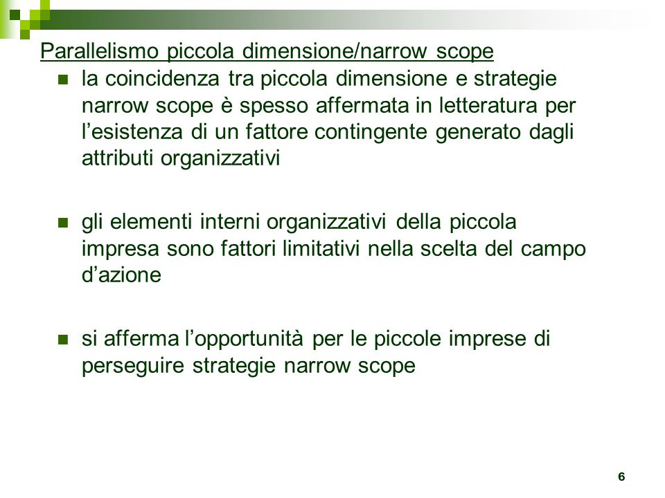 7 Nella strategia narrow scope si combinano due substrategie: 1.